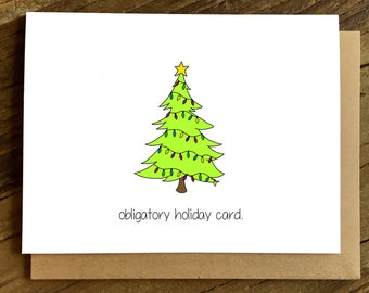 Funny Christmas Card - Holiday Card - Christmas Card - Obligatory Card.
