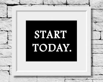 Start Today Quote, Exercise Quote, Workout Quote, Sports Quote, Success Quote, Sports Poster, Motivational Print, Fitness Print
