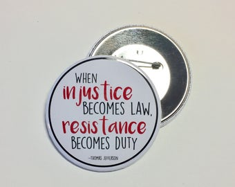 """When injustice becomes law Thomas Jefferson quote 