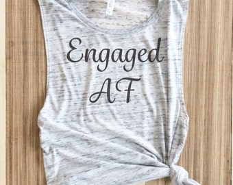 engaged af, muscle tee, engaged, bride gift, bachelorette party, bachelorette, wedding muscle, AF, bridal muscle, wifey, engagment shirt,