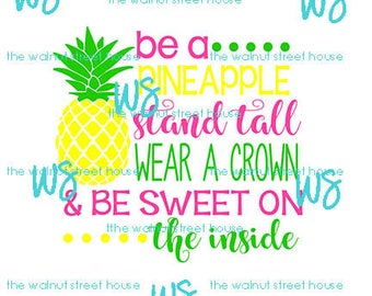 SVG - Pineapple SVG,  jpg, png, dxf included downloadable file only, Be a pineapple, pineapple monogram, sweet on the inside, stand tall