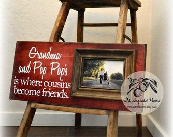 Grandparents, Gifts for Grandparents, Grandparents Picture Frame, Where Cousins Become Friends, Grandparents Sign, Grandma, Grandpa, 8x20