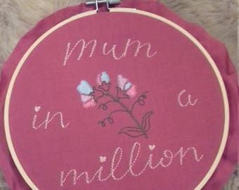 Mother's day embroidered hoop. Mum in a million with sweet peas.