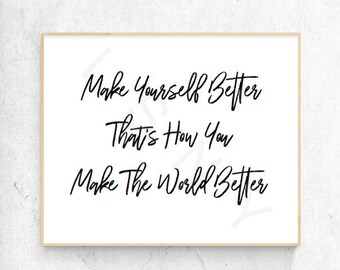 Make Yourself Better - Motivational Quote - Wall Art Decor