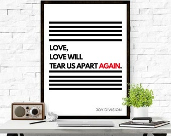 015 Love Will Tear Us Apart, Joy Division Quote Poster, Typography, Music Quote, Lyrics, Wall Art, Black and Red Manchester Band Poster