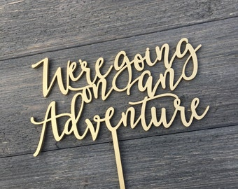 """We're Going on an Adventure Wedding Cake Topper 7"""" inches wide, Adventure Cake Topper, Unique Laser Cut Toppers by Ngo Creations"""