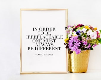 COCO CHANEL QUOTE, In Order To Be Irreplaceable One Must Always Be Different,Chanel Inspired,Fashion Art,Modern Art,Fashion Print,girly