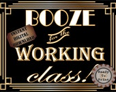 BOOZE for the WORKING CLASS! Sign Printable ~ Roaring 20s Prohibition Art Deco Gatsby Party ~ Gold Wedding Speakeasy Event Illuminate Text