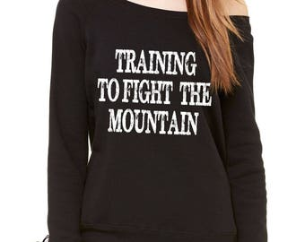 Training To Fight The Mountain GoT Slouchy Off Shoulder Oversized Sweatshirt