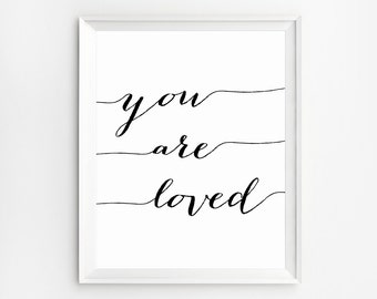 You Are Loved Print, Printable, You Are Loved Art, Wall Art, Inspirational Quote, Wall Art Prints, Printable Quotes, Poster, Nursery Art