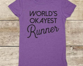 World's Okayest Runner - running walking hiking run - Youth Girls Junior Fit Contoured Shirt - 5 years old to 16 years old tween teen
