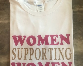 Women Supporting Women Shirt