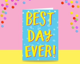 Greeting Card - Best Day Ever | Wedding Card | Congratulations Card | Celebration Card