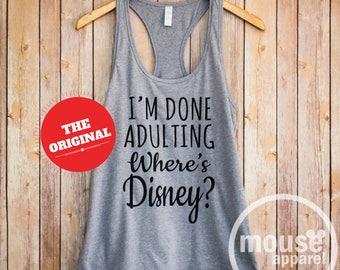 I'm Done Adulting Where's Disney? Tank/I'm Done Adulting Disney/I'm Done Adulting Racerback