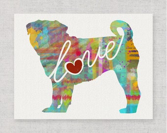 Pug Love - A Colorful, Bright & Whimsical Watercolor Print Home Decor Gift - Can Be Personalized with Name (+ More Breeds)