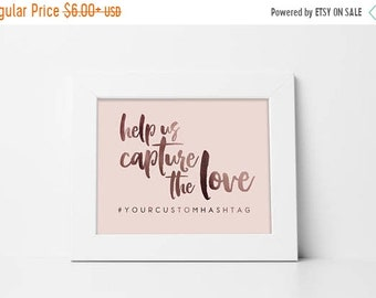 70% OFF THRU 6/23 ONLY Help Us Capture The Love, Capture The Love, Wedding Hashtag Sign, Wedding Sign, Blush and Rose Gold Wedding Sign, Soc