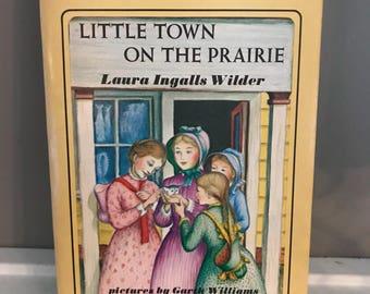 Little Town On The Prairie // Laura Ingalls Wilder // Illustrations Garth Williams // Harper Trophy Book