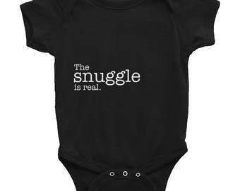 The Snuggle is Real | Baby Onesie | Infant | Snuggle Time