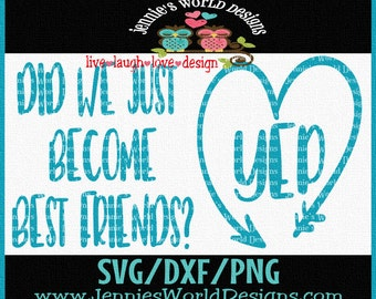 Did we just become Best Friends - yep - SVG/DXF/PNG - kids - BFf set  - Cricut, Studio Cutable file
