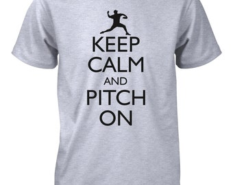 Keep Calm and Pitch On T-Shirt for Men