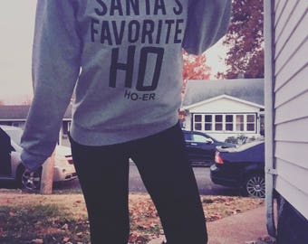 Santas favorite ho, sweatshirts ,Christmas shirts ,Christmas sweatshirts , santas favorite, always late