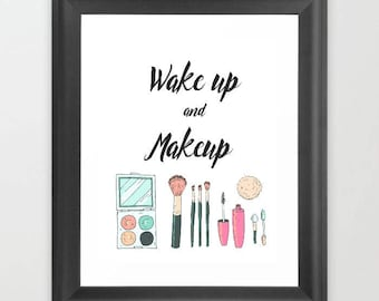 Wake up and, makeup, Teen girl wall art, digital download, typography print, wall art, graduation gift, gift for her, Mother's day gift