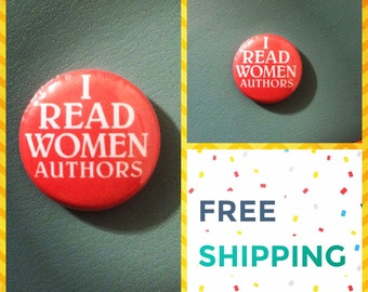 I Read Women Authors, Literary Feminist Button Pin, FREE SHIPPING & Coupon Codes