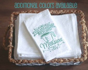 You Are loved Beyond Measure Dish Towel w/ Measuring Cup, Kitchen Towel, Love Quotes, Love Gift, Hostess Gift, Housewarming, Gifts Under 10