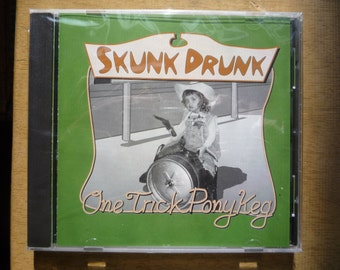 Skunk Drunk- One Trick Pony Keg