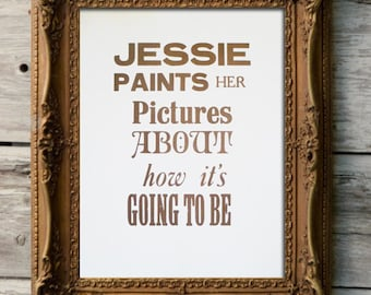 Letterpress Wall Art, 'Jessie Paints her Pictures about How it's Going to Be', Print, Typography, Poster, Song, Joshua Kadison, Lyrics, Love