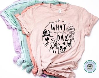 Disney Shirts | My oh My What a Wonderful Day | Disney Shirts for Women | Disney World Shirt | Disney Shirt | Magic Kingdom Shirt | Disney