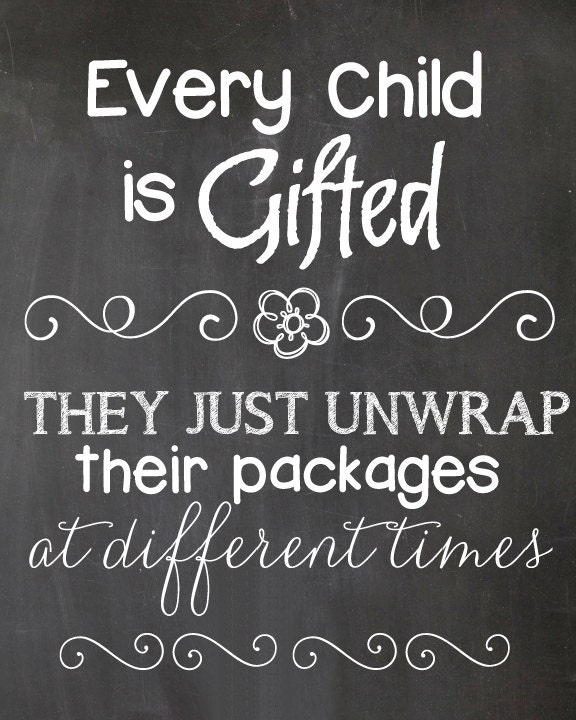 Inspirational Teaching Quotes Captivating Every Child Is Gifted Teacher Quote Inspiration Quote