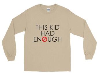 This kid had enough - Long Sleeve T-Shirt