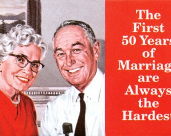 """Magnet, """"The First 50 Years of Marriage are Always the Hardest"""""""