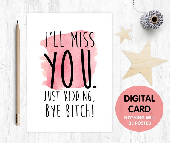 PRINTABLE leaving card funny retirement card job promotion new job sorry you're leaving inappropriate i'll miss you bye bitch good luck