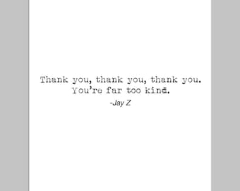 THANK YOU -  Thank You Card, Quote Card, Funny Card, Card for Him, Card for Her