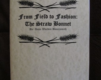 From Field to Fashion: The Straw Bonnet by Anna Worden Bauersmith - Electronic Version