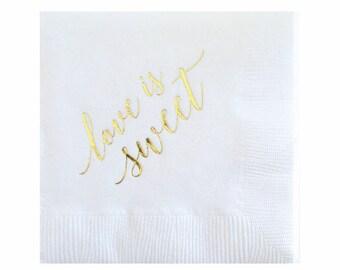 Love is Sweet Napkins - Gold Foil Napkins  - Wedding Napkins - Bridal Shower Napkins