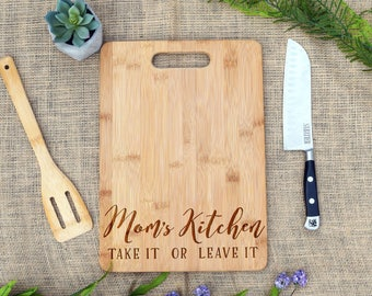 Mom's Kitchen Cutting Board, Take It or Leave It, Funny Cutting Board, For Mom, Gift, Present, Gift for Mom, Mother's Day, Mom Birthday