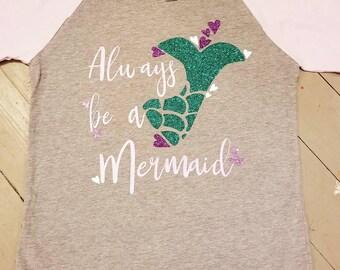 Always Be A Mermaid Raglan Top