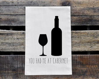 You Had Me At Cabernet Tea Towel