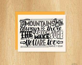 Hand Lettered Be in the Mountains Card, Mountains Will Be There Card, Motivational Card, Mountains Card