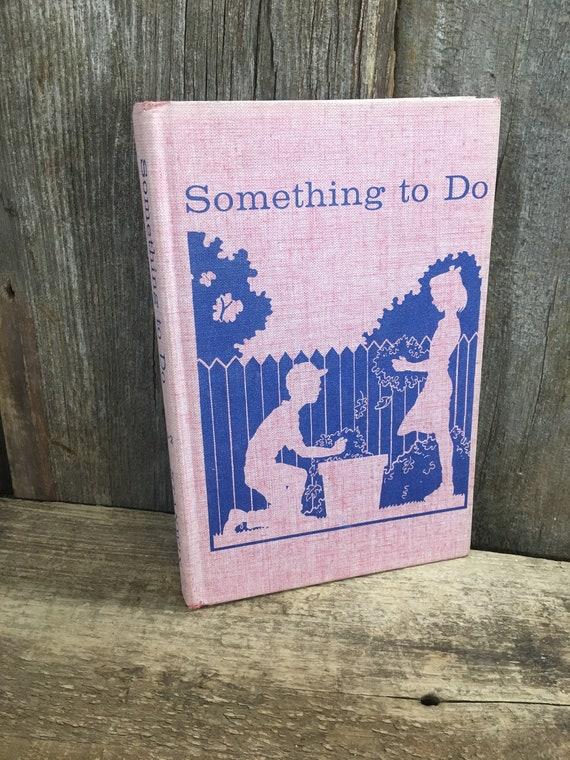 Vintage Reading book, Something to Do, functional basic reading series by or other Young Croman, 1965 reading book, vintage childrens book
