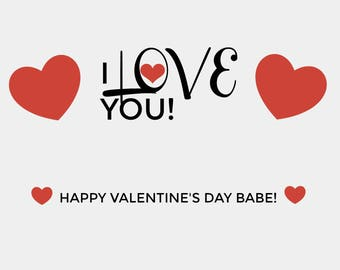 I Love You! Happy Valentine's Day Babe! Printable Card, 6 x 4, Downloadable