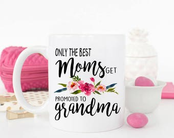 Best Grandma Mug, Grandma mug, Only the best moms get promoted to grandma, grandma gift, Pregnancy Reveal, Baby announcement,