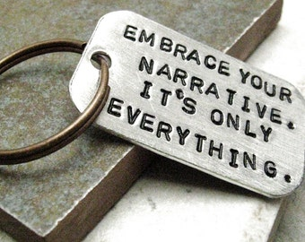 Custom Quote Keychain, Embrace Your Narrative Keychain, aluminum dog tag, inspirational quote, motivational quote, optional initial disc