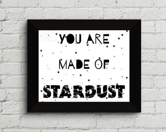 You are Made of Stardust Print