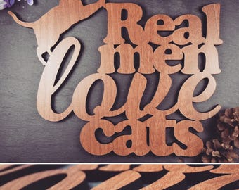 Real Men Love Cats Plaque - Wooden Real Men Love Cats Plaque - Cats Plaque. Perfect for Cat lovers. Cat obsessives.