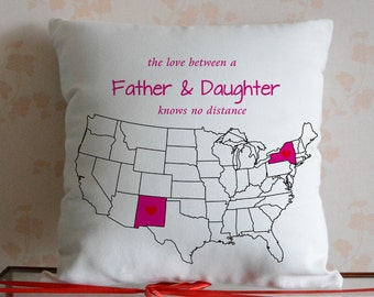 Father Daughter Pillowcase-Personalized US Map Pillow Cover-Gift for Dad-the Love Between a Father & Daughter Knows No Distance-Dad Birthday