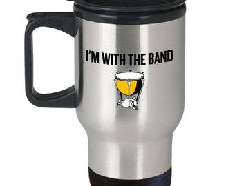 Funny Timpani Travel Mug - Timpanist Gift Idea - Kettledrums Present - I'm With The Band